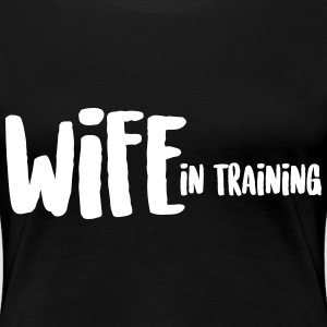 WIFE in training T-Shirts - Women's Premium T-Shirt