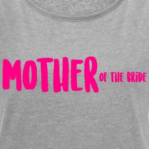 MOTHER of the bride T-Shirts - Women´s Rolled Sleeve Boxy T-Shirt
