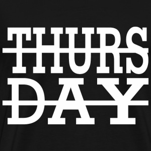 Thursday T-Shirts - Men's Premium T-Shirt