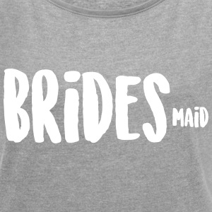 BRIDES maid T-Shirts - Women´s Rolled Sleeve Boxy T-Shirt