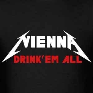VIENNA DRINK EM ALL T-Shirts - Men's T-Shirt