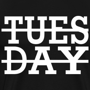 Tuesday T-Shirts - Men's Premium T-Shirt