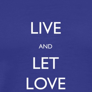 Live And Let Love - Men's Premium T-Shirt