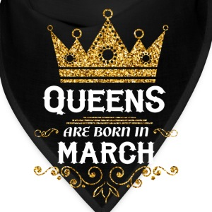 queens are born in march Caps - Bandana