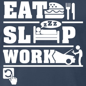 Eat Sleep Work T-Shirts - Men's Premium T-Shirt