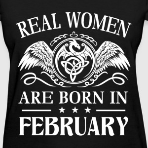 Real women are born in February - Women's T-Shirt