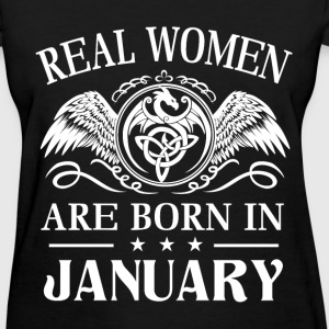 Real women are born in January - Women's T-Shirt
