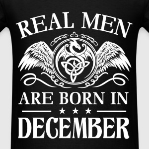 Real men are born in December - Men's T-Shirt