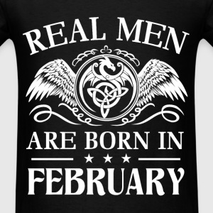 Real men are born in February - Men's T-Shirt