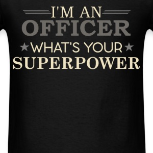 Officer - I'm an officer what's your superpower? - Men's T-Shirt