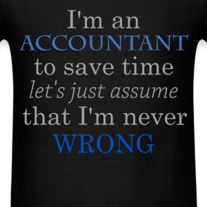 Accountant - I'm an accountant to save time let's  - Men's T-Shirt