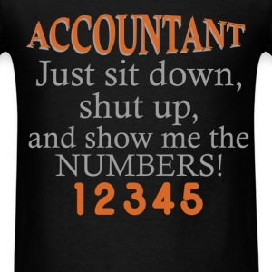 Accountant - Accountant- Just sit down, shut up, a - Men's T-Shirt