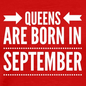 Queens Born September - Men's Premium T-Shirt