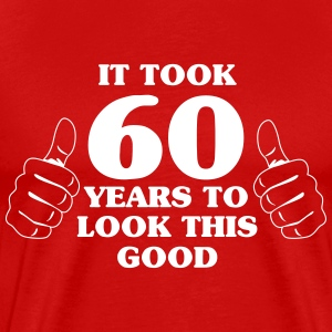 It took 60 years to look this good T-Shirts - Men's Premium T-Shirt