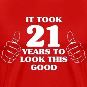 It took 21 years to look this good T-Shirts - Men's Premium T-Shirt