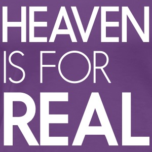 Heaven is for real T-Shirts - Women's Premium T-Shirt