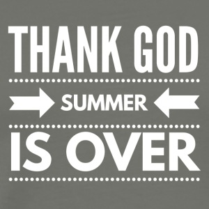 THANK GOD SUMMER IS OVER - Men's Premium T-Shirt