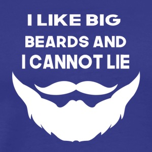 i like big beards and i cannot lie - Men's Premium T-Shirt