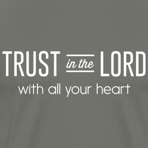 Trust the lord with all your heart T-Shirts - Men's Premium T-Shirt