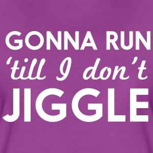 Gonna run till I don't jiggle T-Shirts - Women's Premium T-Shirt