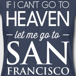 If I can't go to heaven let me go to San Francisco T-Shirts - Women's Premium T-Shirt