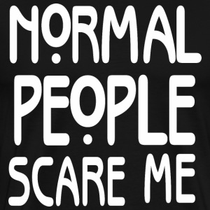 Normal People Scare Me T-Shirts - Men's Premium T-Shirt