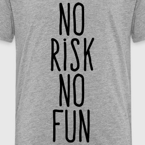 no risk no fun Kids' Shirts - Kids' Premium T-Shirt