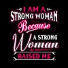 A Strong Woman Raised Me T Shirt - Men's Premium T-Shirt