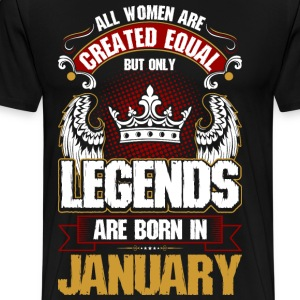 All Women Are Created Equal But Only Legends Are  T-Shirts - Men's Premium T-Shirt