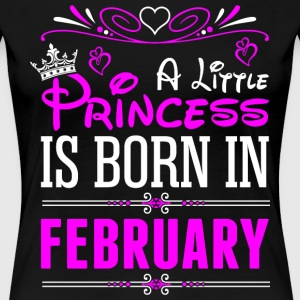 A Little Princess Is Born In February T-Shirts - Women's Premium T-Shirt