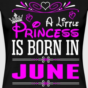 A Little Princess Is Born In June T-Shirts - Women's Premium T-Shirt