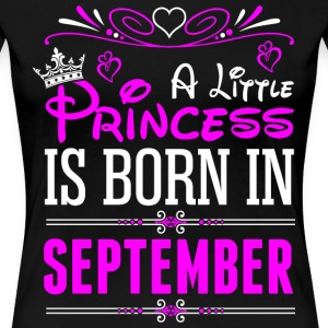 A Little Princess Is Born In September T-Shirts - Women's Premium T-Shirt