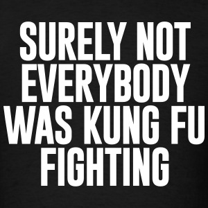 NOT EVERYBODY KUNG FU T-Shirts - Men's T-Shirt
