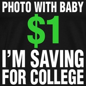 Photo with baby $1 T-Shirts - Men's Premium T-Shirt