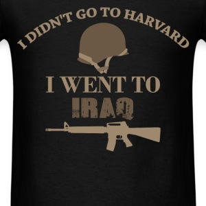 Iraq veteran - I didn't go to Harvard I went to Ir - Men's T-Shirt