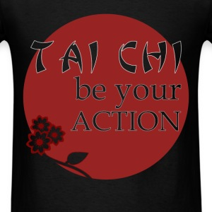 Tai chi -Tai Chi - Be your action - Men's T-Shirt