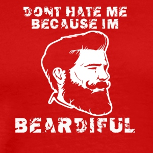 dont hate me because im beardiful - Men's Premium T-Shirt