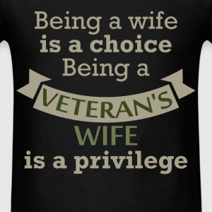 Veteran - Being a wife is a choice. Being a vetera - Men's T-Shirt