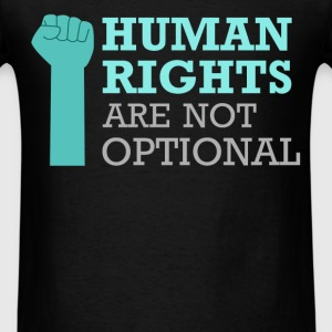Human Rights - Human rights are not optional - Men's T-Shirt