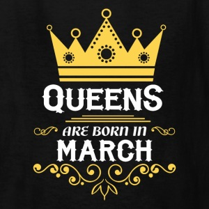 queens are born in march Kids' Shirts - Kids' T-Shirt