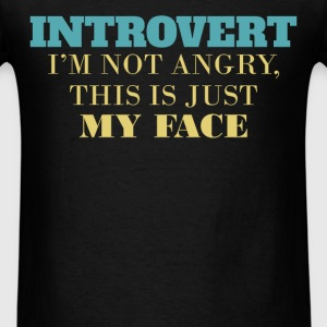 Introvert - Introvert - I'm not angry, this is jus - Men's T-Shirt