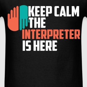 Interpreter - Keep calm the interpreter is here - Men's T-Shirt