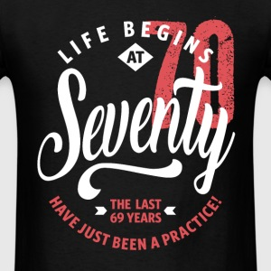 Life Begins at 70 | 70th Birthday - Men's T-Shirt
