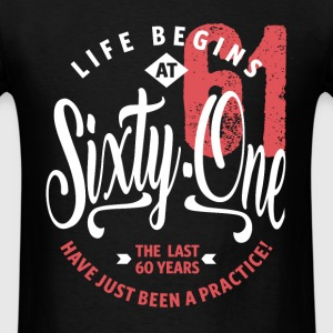 Life Begins at 61 | 61st Birthday - Men's T-Shirt