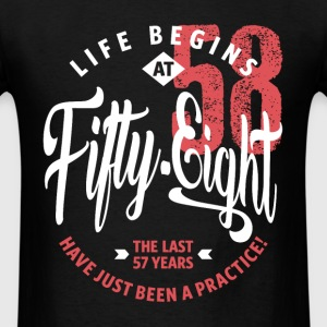 Life Begins at 58 | 58th Birthday - Men's T-Shirt