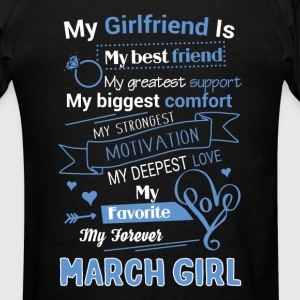 My friend is March girl - Men's T-Shirt
