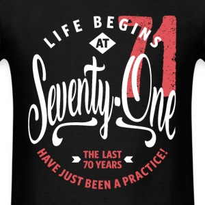 Life Begins at 71 | 71st Birthday - Men's T-Shirt