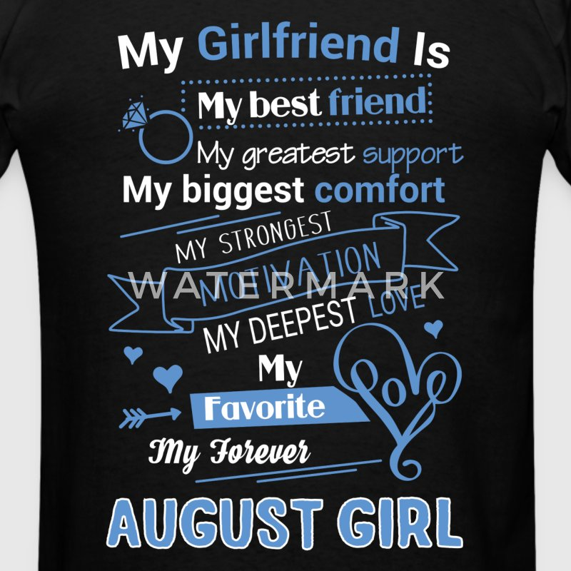 My friend is August girl - Men's T-Shirt