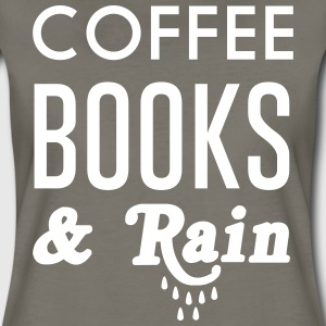 Coffee Books and Rain T-Shirts - Women's Premium T-Shirt