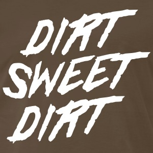 Dirt Sweet Dirt T-Shirts - Men's Premium T-Shirt